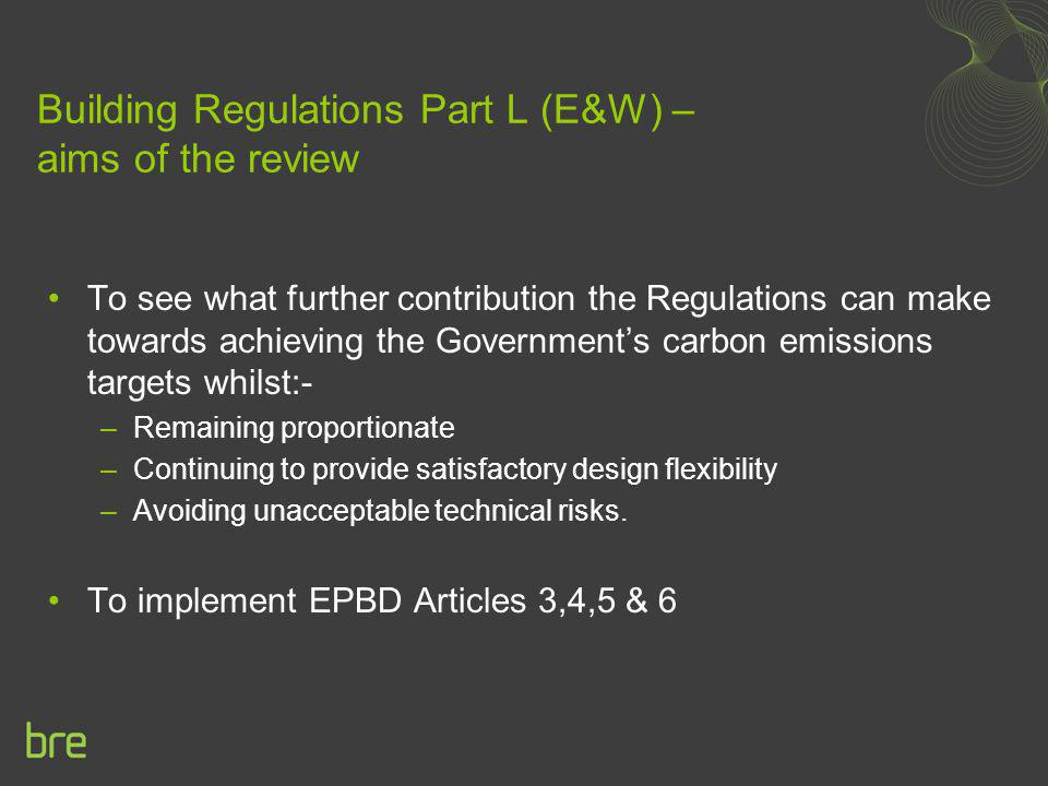 Building Regulations Part L (E&W) – aims of the review