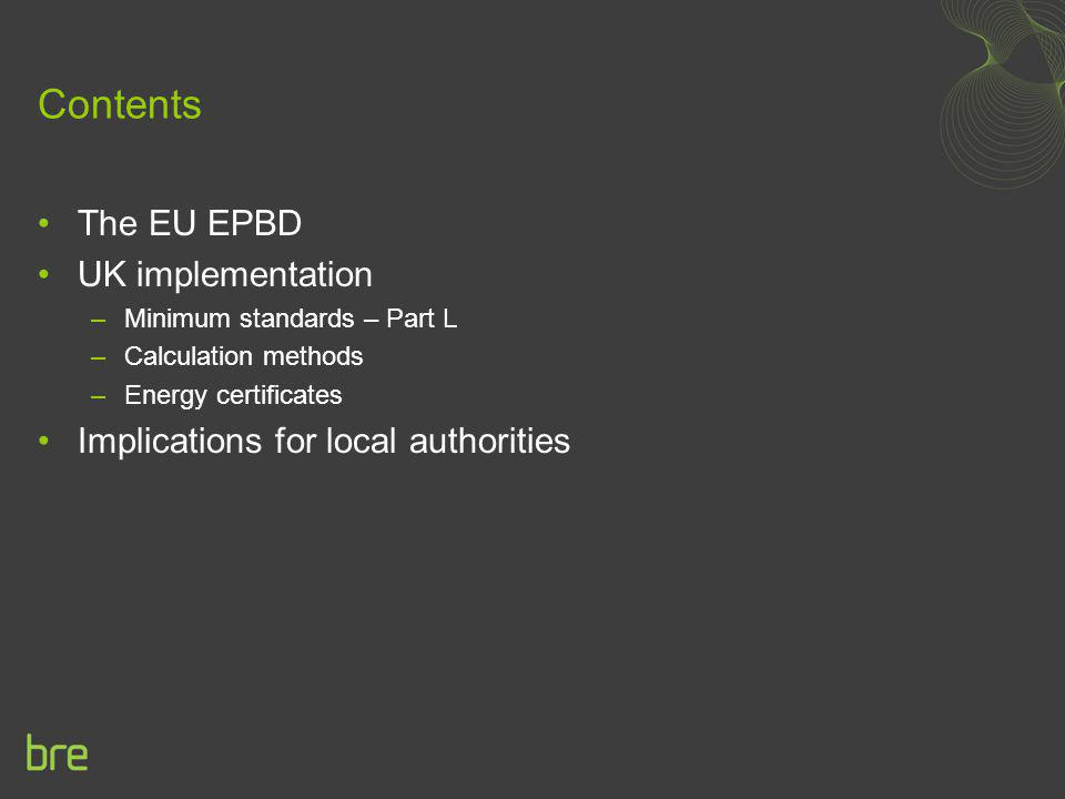 Contents The EU EPBD UK implementation