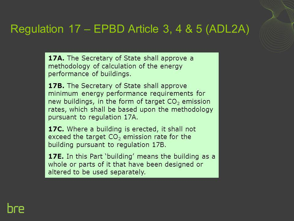 Regulation 17 – EPBD Article 3, 4 & 5 (ADL2A)