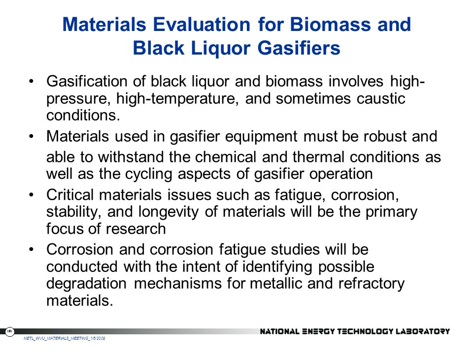 Materials Evaluation for Biomass and Black Liquor Gasifiers