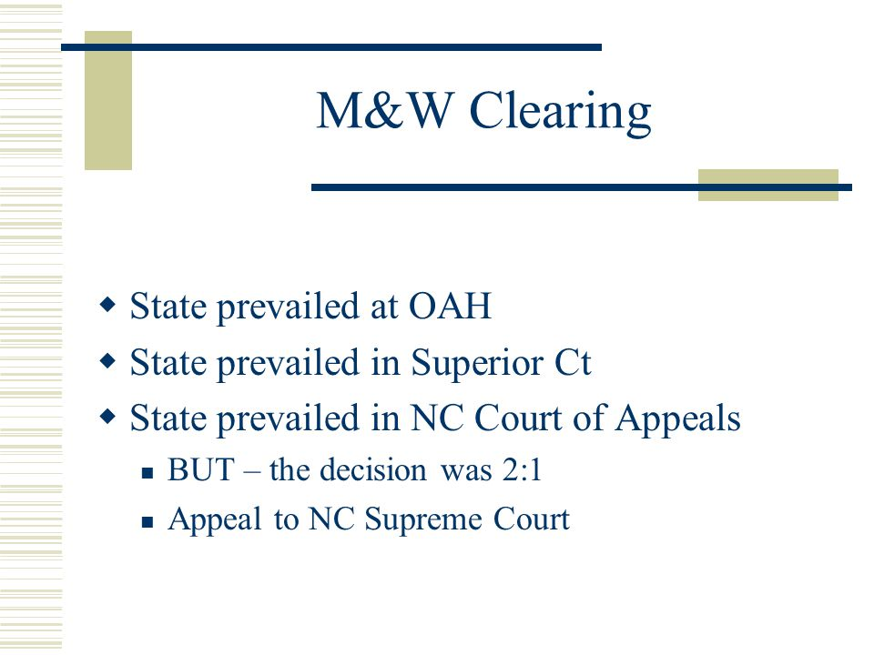M&W Clearing State prevailed at OAH State prevailed in Superior Ct