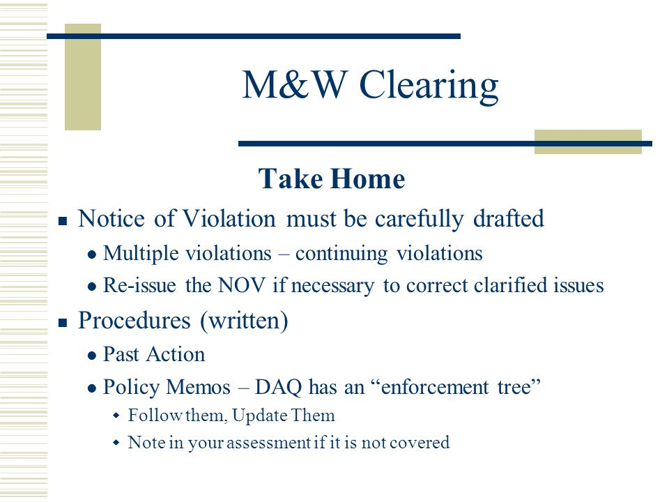 M&W Clearing Take Home Notice of Violation must be carefully drafted