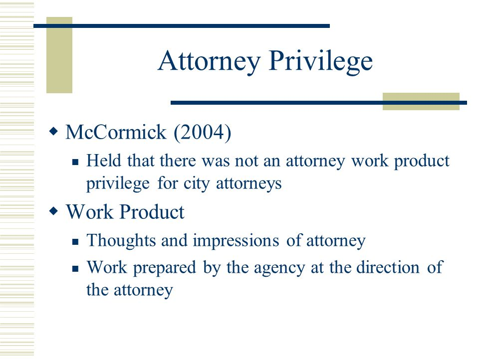 Attorney Privilege McCormick (2004) Work Product