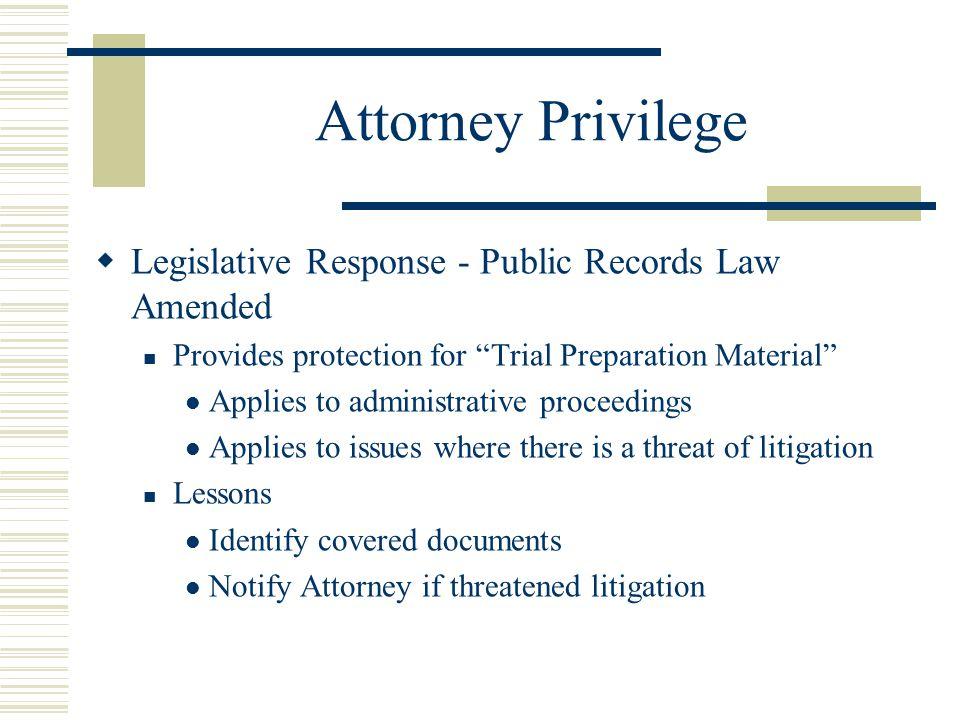 Attorney Privilege Legislative Response - Public Records Law Amended