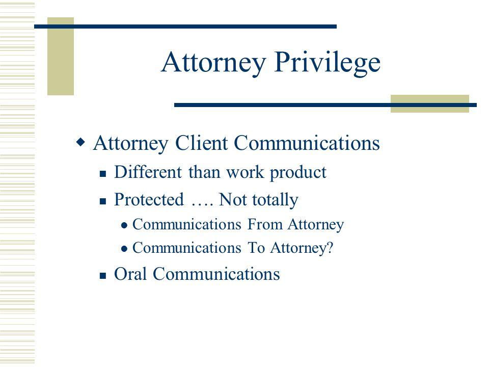 Attorney Privilege Attorney Client Communications