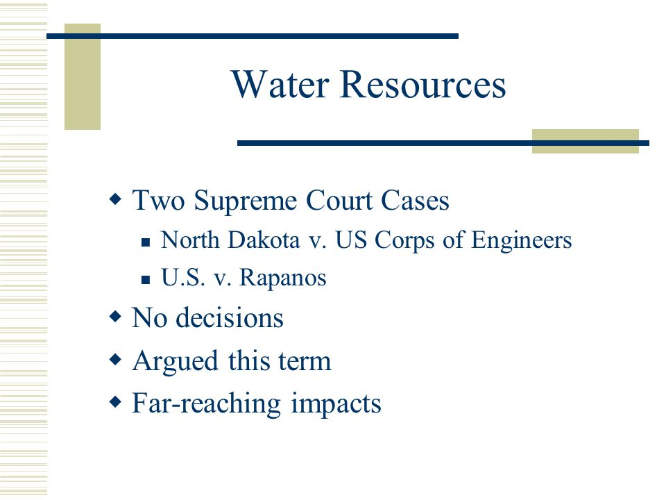 Water Resources Two Supreme Court Cases No decisions Argued this term