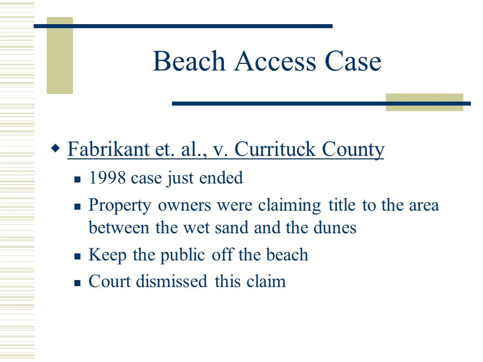 Beach Access Case Fabrikant et. al., v. Currituck County