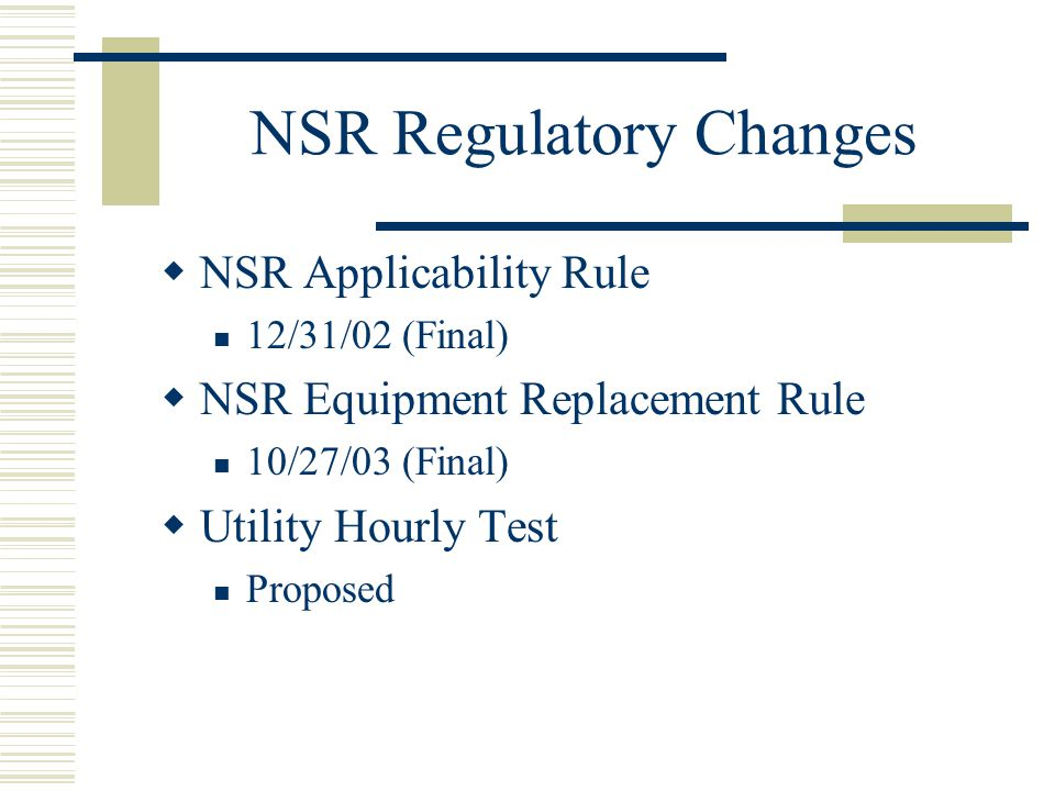 NSR Regulatory Changes