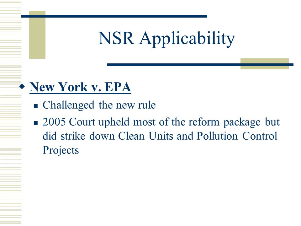 NSR Applicability New York v. EPA Challenged the new rule