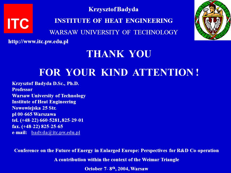 ITC THANK YOU FOR YOUR KIND ATTENTION ! Krzysztof Badyda