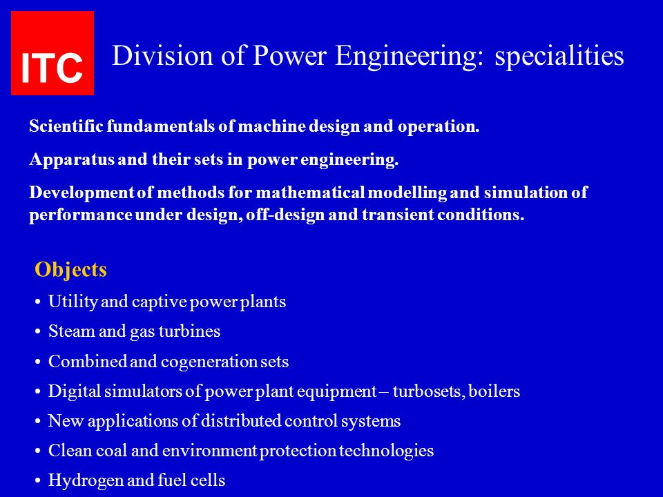 ITC Division of Power Engineering: specialities Objects