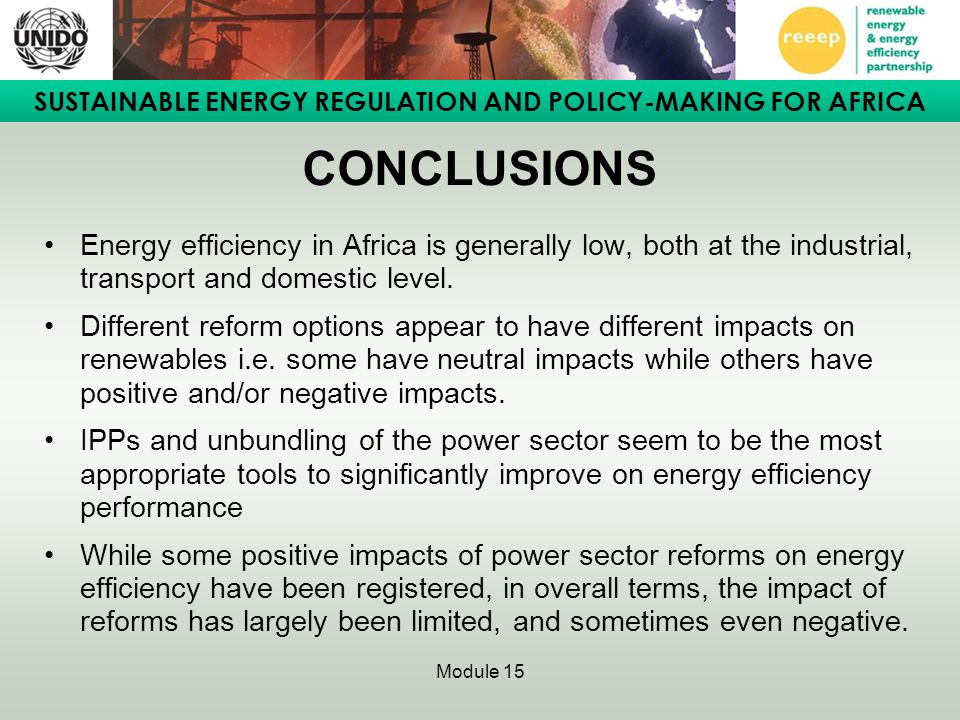CONCLUSIONS Energy efficiency in Africa is generally low, both at the industrial, transport and domestic level.