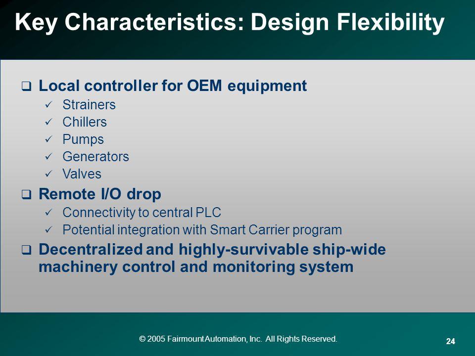 Key Characteristics: Design Flexibility
