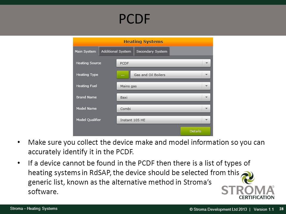 PCDF Make sure you collect the device make and model information so you can accurately identify it in the PCDF.