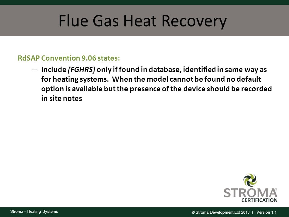 Flue Gas Heat Recovery RdSAP Convention 9.06 states: