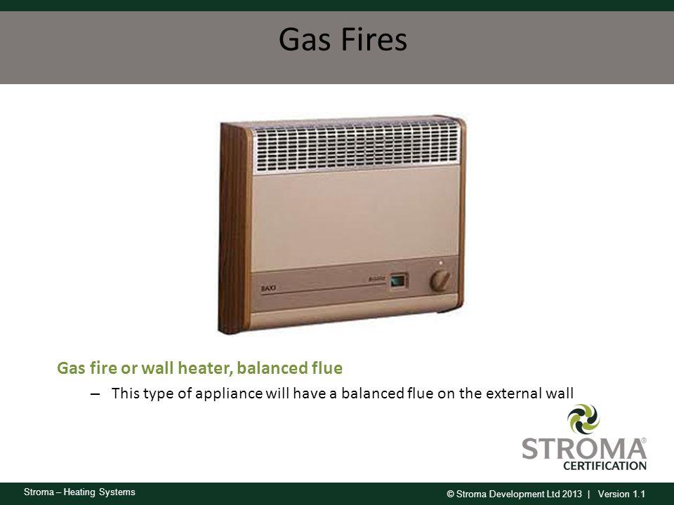 Gas Fires Gas fire or wall heater, balanced flue