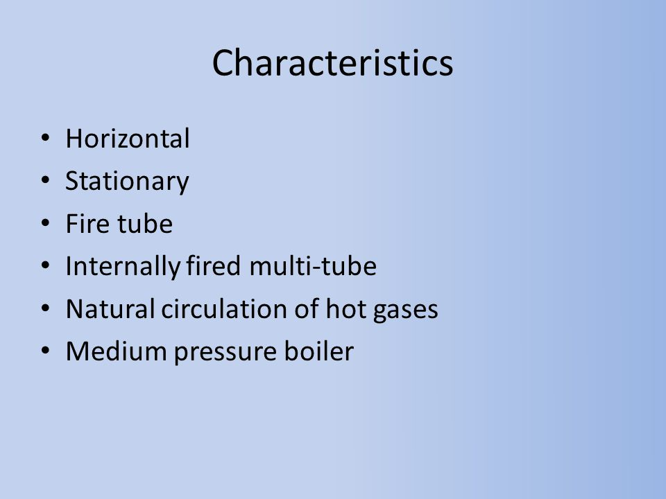 Characteristics Horizontal Stationary Fire tube