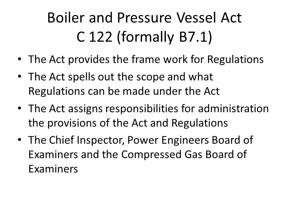 Boiler and Pressure Vessel Act C 122 (formally B7.1)