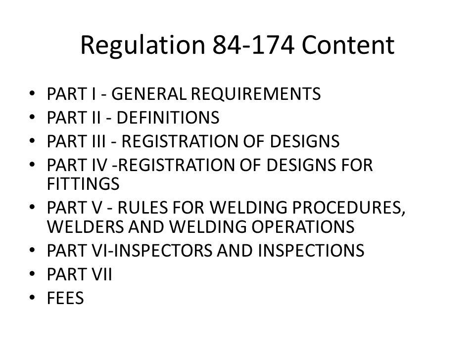 Regulation 84-174 Content PART I - GENERAL REQUIREMENTS