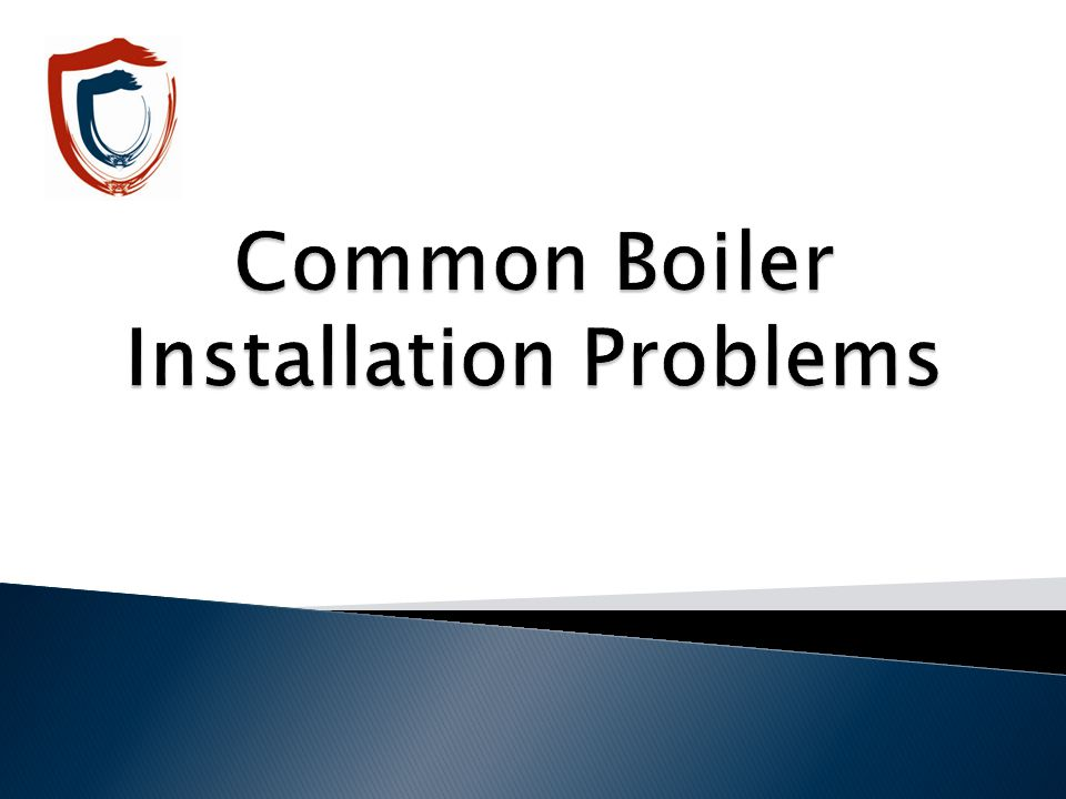 Common Boiler Installation Problems
