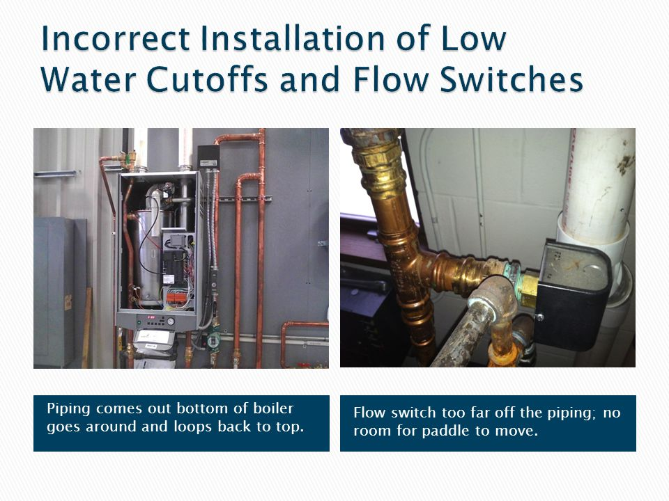 Incorrect Installation of Low Water Cutoffs and Flow Switches