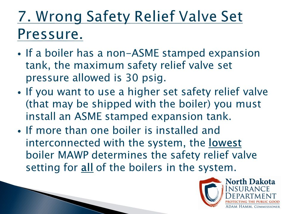 7. Wrong Safety Relief Valve Set Pressure.