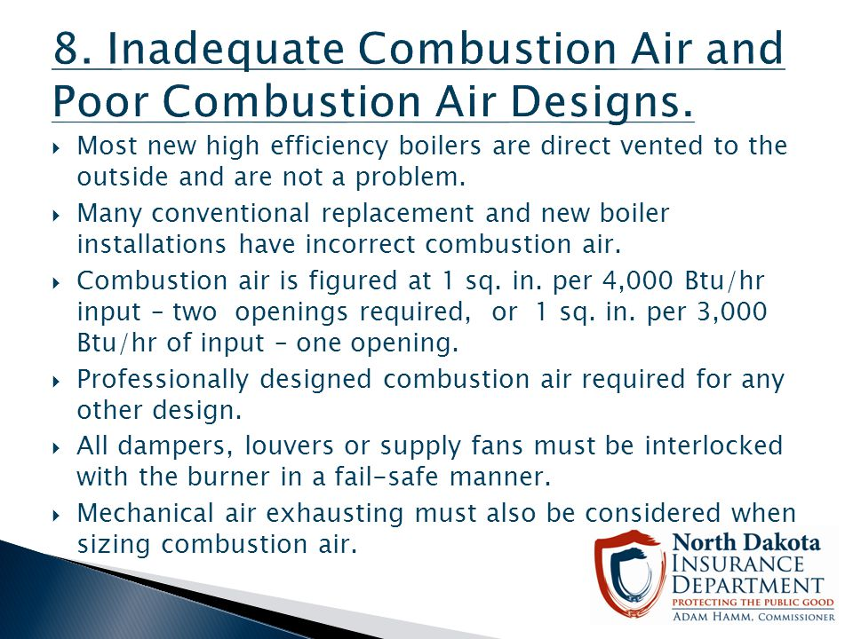 8. Inadequate Combustion Air and Poor Combustion Air Designs.