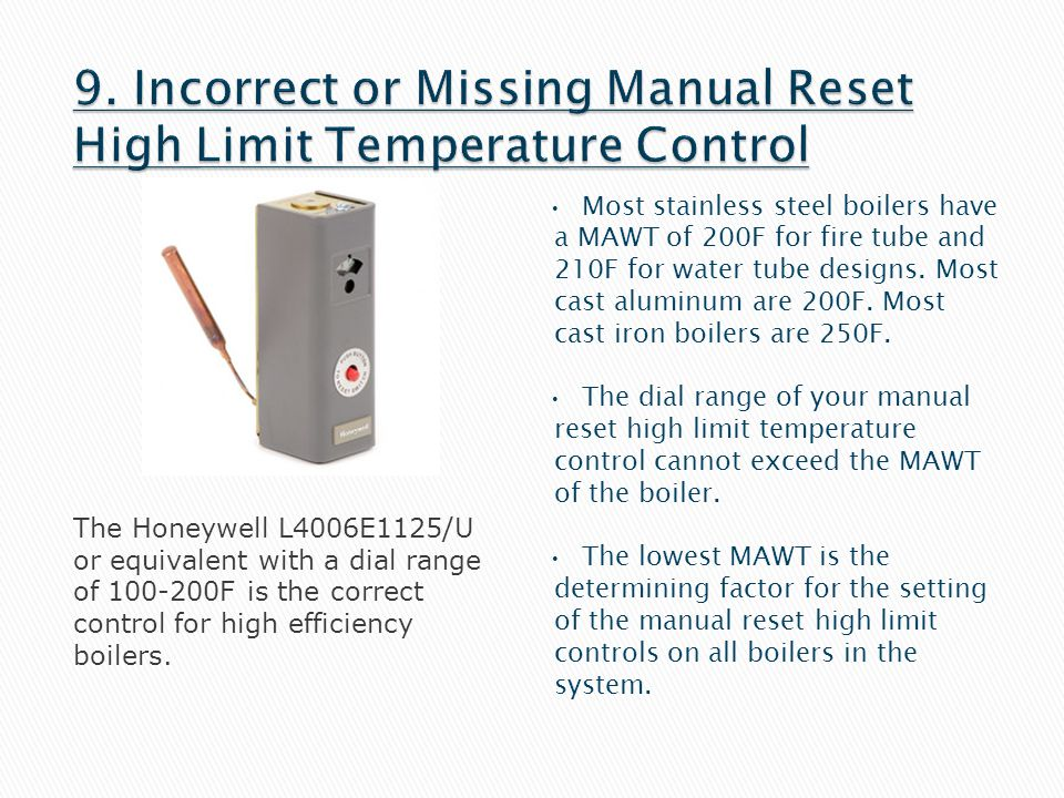 9. Incorrect or Missing Manual Reset High Limit Temperature Control