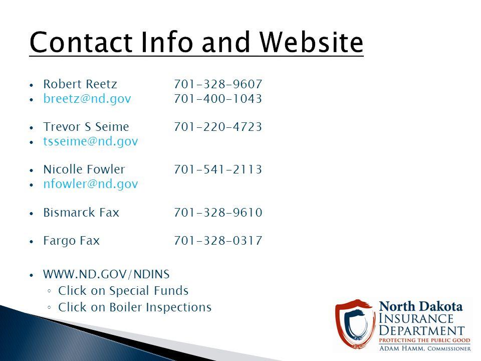 Contact Info and Website Robert Reetz 701-328-9607. breetz@nd.gov 701-400-1043. Trevor S Seime 701-220-4723.