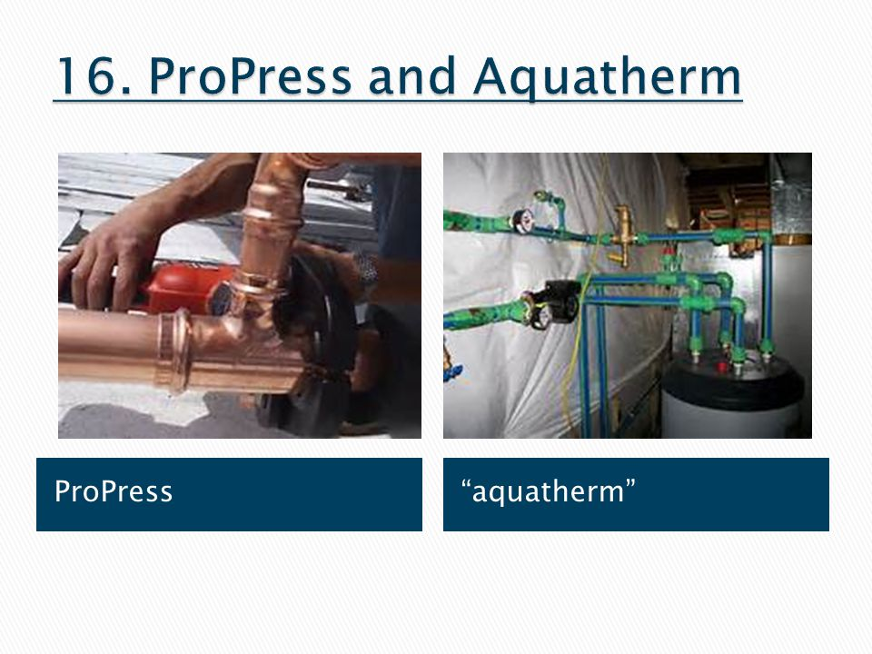16. ProPress and Aquatherm