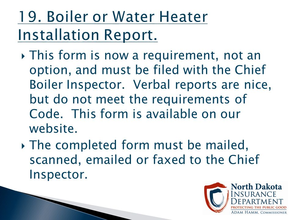 19. Boiler or Water Heater Installation Report.