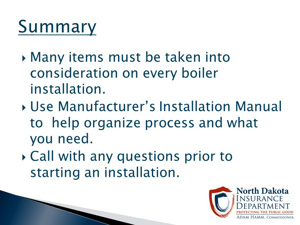 Summary Many items must be taken into consideration on every boiler installation.