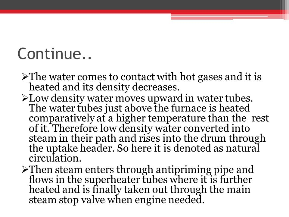 Continue.. The water comes to contact with hot gases and it is heated and its density decreases.