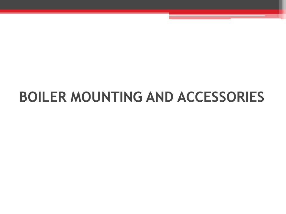 BOILER MOUNTING AND ACCESSORIES