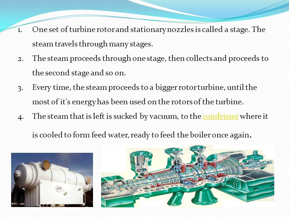 One set of turbine rotor and stationary nozzles is called a stage