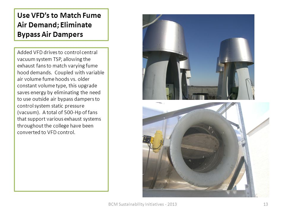 Use VFD's to Match Fume Air Demand; Eliminate Bypass Air Dampers
