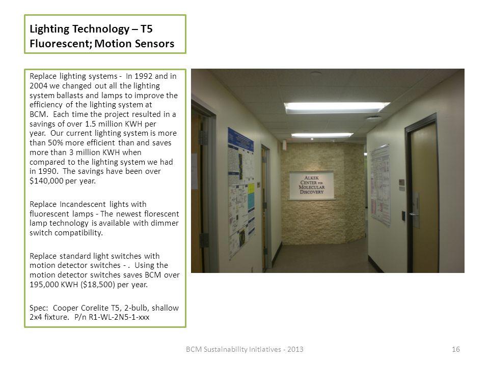 Lighting Technology – T5 Fluorescent; Motion Sensors
