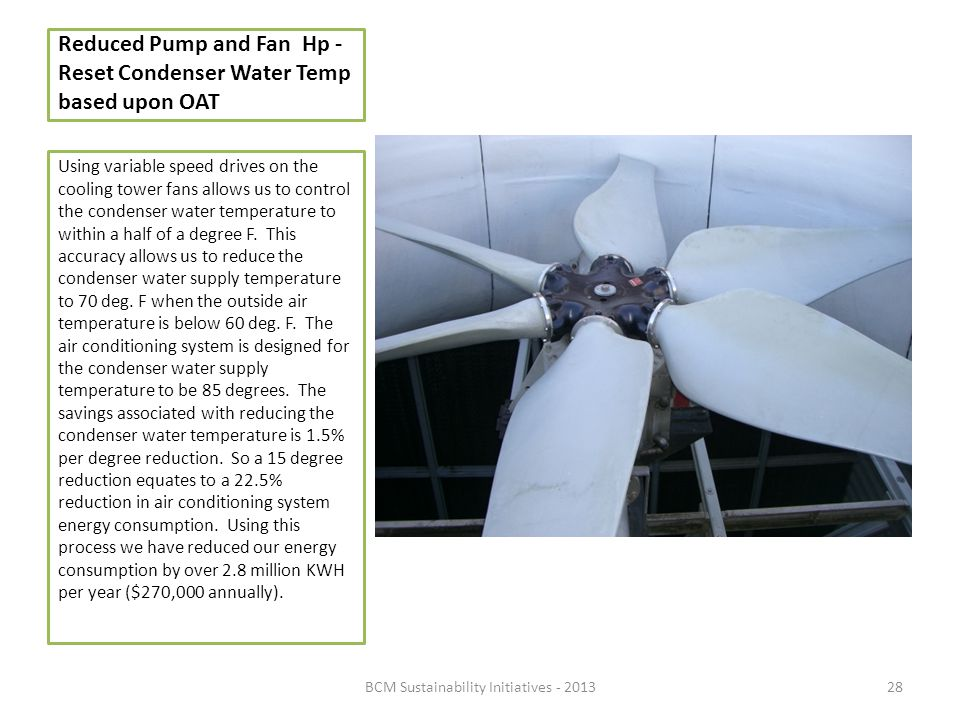 Reduced Pump and Fan Hp - Reset Condenser Water Temp based upon OAT
