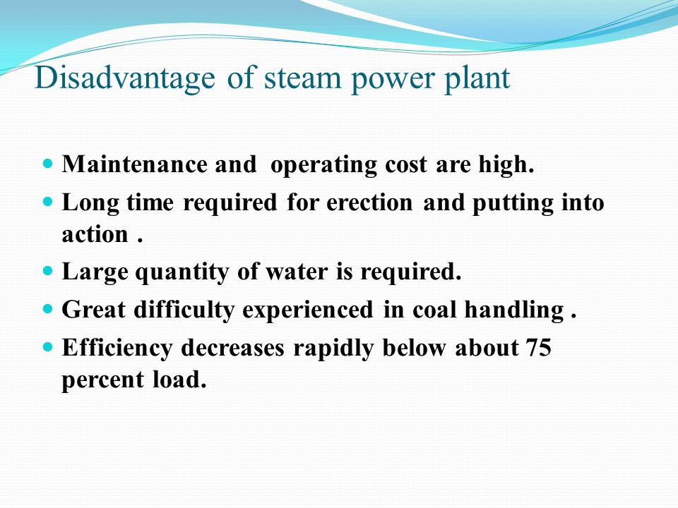 Disadvantage of steam power plant