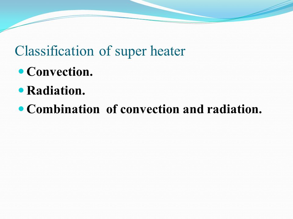 Classification of super heater