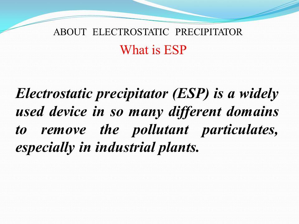 ABOUT ELECTROSTATIC PRECIPITATOR