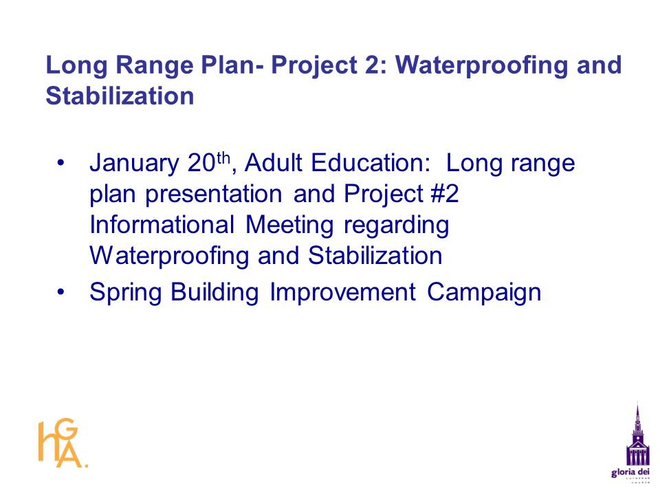 Long Range Plan- Project 2: Waterproofing and Stabilization
