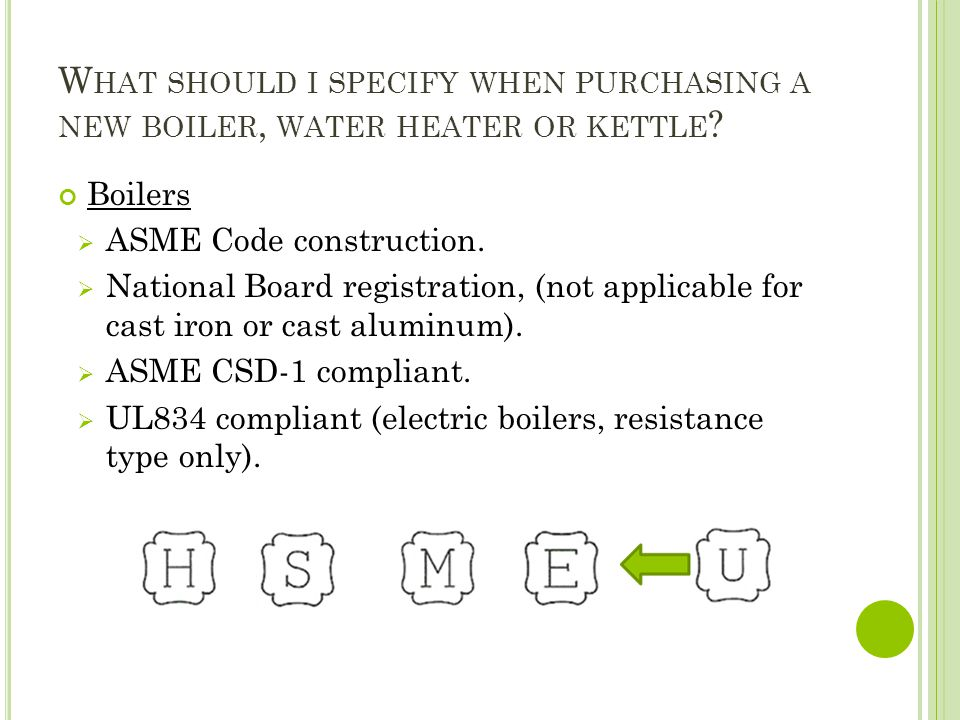 What should i specify when purchasing a new boiler, water heater or kettle