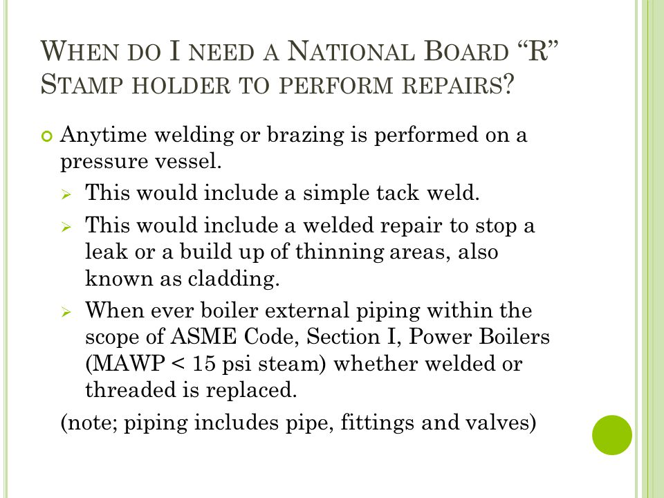 When do I need a National Board R Stamp holder to perform repairs