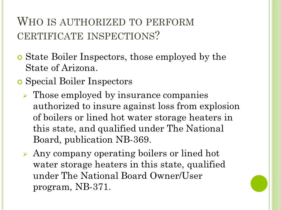 Who is authorized to perform certificate inspections