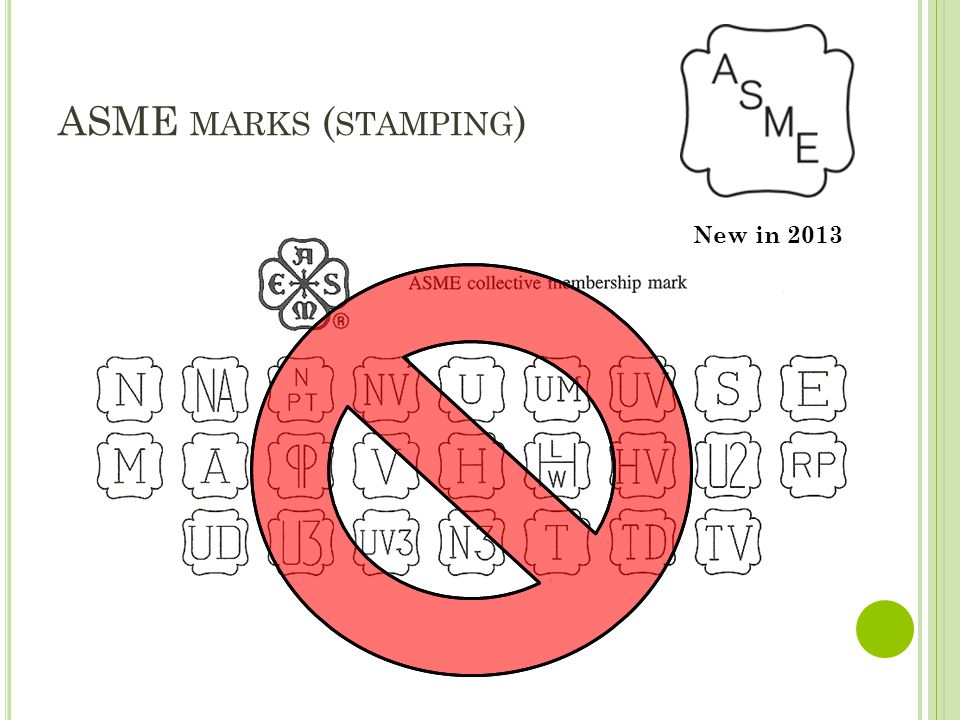 ASME marks (stamping) New in 2013