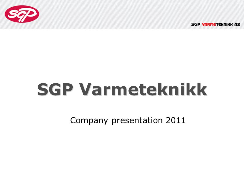 SGP Varmeteknikk Company presentation 2011