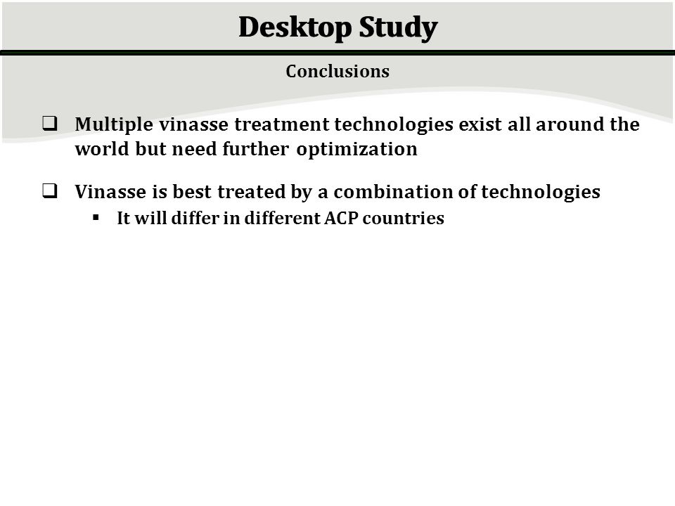 Desktop Study Conclusions. Multiple vinasse treatment technologies exist all around the world but need further optimization.