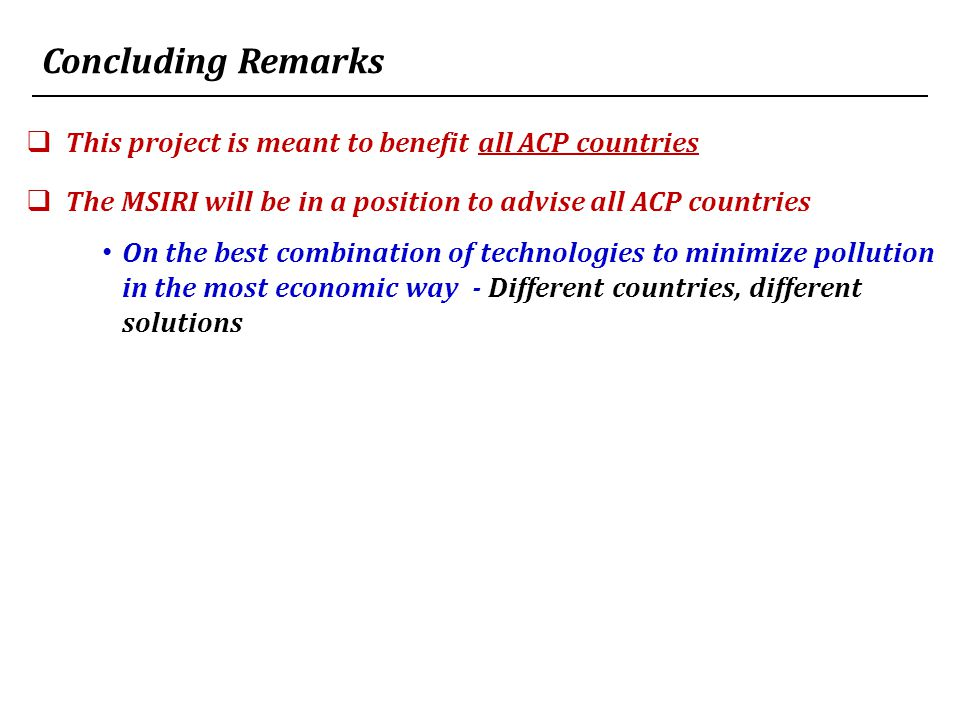 Concluding Remarks This project is meant to benefit all ACP countries