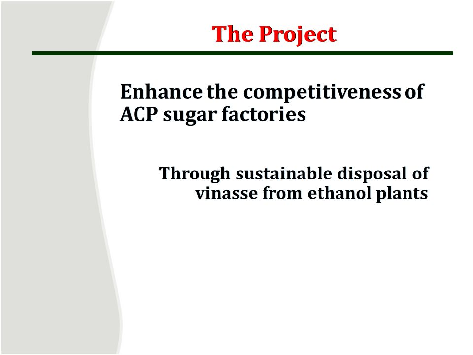The Project Enhance the competitiveness of ACP sugar factories